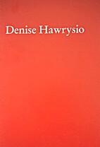 Denise Hawrysio 1957 by Denise Hawrysio