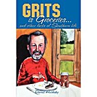 Grits Is Groceries ... and Other Facts of…