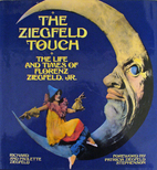 The Ziegfeld Touch: The Life and Times of…