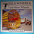 Wheels, wheels, and more wheels by Ed…
