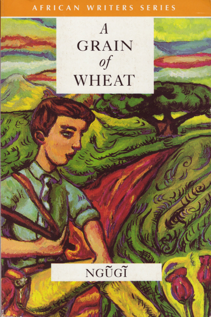 a grain of wheat by ngugi wa thiongo essay A grain of wheat takes place during kenya's struggle for independence from british rule in the 1950s  a grain of wheat ngugi wa thiong&#39o limited preview - 1971.