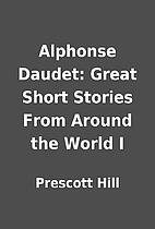 Alphonse Daudet: Great Short Stories From…