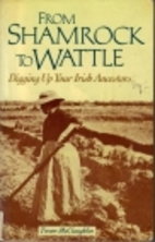 From Shamrock to Wattle : Digging up your…