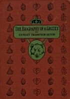 The Biography of a Grizzly by Ernest…