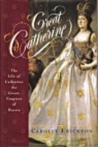 Great Catherine: The Life of Catherine the…