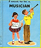 I Want to Be a Musician by Carla Greene