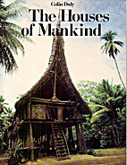 The Houses of Mankind (Tribal Art) by Colin…
