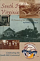 South Hill, Virginia: A Chronicle of the…