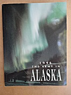 The Army in Alaska: The 1996 Installation…