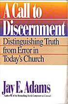 A Call to Discernment by Jay Edward Adams