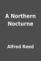 A Northern Nocturne by Alfred Reed
