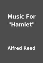 Music For Hamlet by Alfred Reed