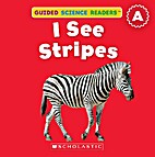 I See Stripes (Guided Science Readers) by…