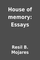 Essay About High School House Of Memory Essays By Resil B Mojares English Argument Essay Topics also How To Write A Good Proposal Essay House Of Memory Essays By Resil B Mojares  Librarything Proposal Essay Topics List