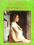 Babaji Mahavatar: The Descent of Eternity…