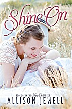 Shine On (Shine On, #1) by Allison Jewell