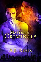 Master of Criminals by A.J. Reyes