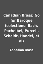 Canadian Brass; Go for Baroque (selections:…