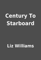 Century To Starboard by Liz Williams