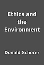 Ethics and the Environment by Donald Scherer