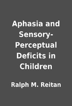 Aphasia and Sensory-Perceptual Deficits in…