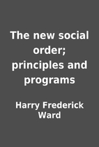 The new social order; principles and…