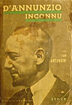 D'Annunzio inconnu by Tom Antongini