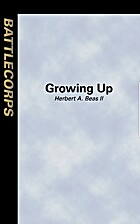 Growing Up by Herbert A. Beas II