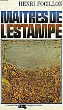 Maîtres de l'estampe by Henri Focillon
