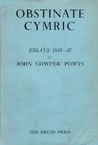 Obstinate Cymric: Essays 1935-1947 by John…