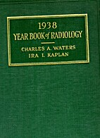 1938 Year Book of Radiology by Charles…