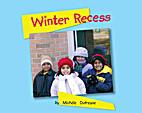 Winter Recess * by Michéle Dufresne