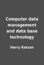 Computer data management and data base…