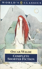 Oscar Wilde: Complete Shorter Fiction…