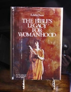 The Bible's Legacy for Womanhood by Edith…