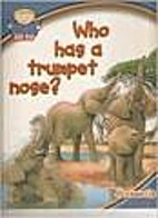 Who Has a Trumpet Nose? (Ask Me: Mammals) by…