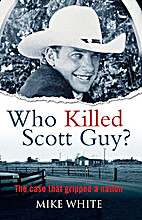 Who killed Scott Guy? : the case that…