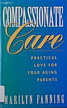 Compassionate care : practical love for your…