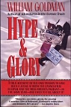 Hype and Glory by William Goldman