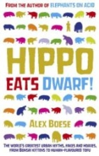 Hippo Eats Dwarf: A Field Guide to Hoaxes…