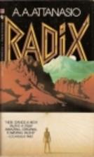 Radix by A.A. Attanasio