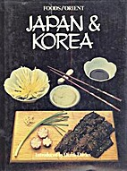 Foods of the Orient: Japan and Korea by…
