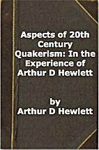 Aspects of 20th Century Quakerism: In the…