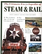 The Ultimate Encyclopedia of Steam & Rail by…