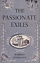The passionate exiles: Madame de Staël and…