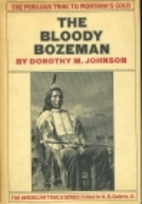 The Bloody Bozeman by Dorothy M. Johnson