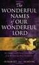 The Wonderful Names of Our Wonderful Lord by…