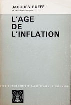 The age of inflation by Jacques Rueff