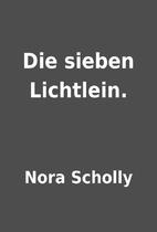 Die sieben Lichtlein. by Nora Scholly