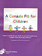 A Canada Fit for Children by Save the…